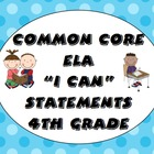 Common Core I Can Statements - 4th Grade ELA