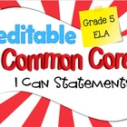 Common Core I Can Statements ELA Grade 5