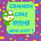 Common Core Idioms unit with task cards, assessments, and