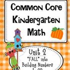 Common Core Kindergarten Math: Fall Into Building Numbers 