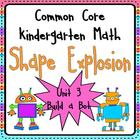 Common Core Kindergarten Math: Shape Explosion- Unit 3 Shapes