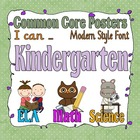 Common Core Kindergarten Posters (I can . . . ) Modern Font