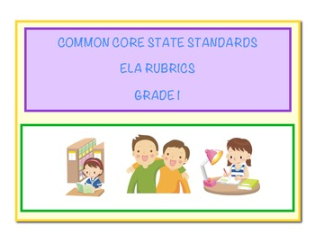 Common Core Language Arts - ELA Grade 1 Rubrics