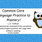 Common Core Language Practice to Mastery! L.2.1