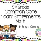"Common Core Math 5th Grade ""I can"" statement signs (bright"