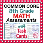 Common Core Math 8th Assessments - Warm Ups - Task Cards -