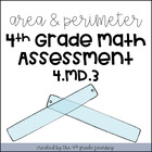 Common Core Math Assessment: {4.MD.3 Area & Perimeter}