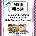 Common Core Math Standards Based Data Tracking Notebook-Grade 5