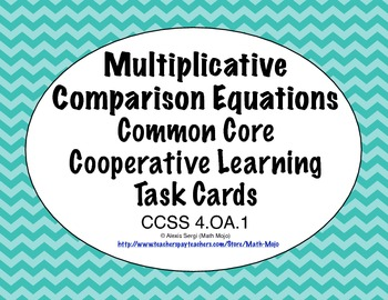 Common Core Math Task Cards - Multiplicative Comparison Eq