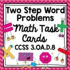 Common Core Math Task Cards - Two Step Word Problems CCSS 3.OA.8