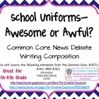 Common Core Non Ficton Debate Unit: School Uniforms-Awesom