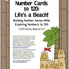 Common Core: Number Cards to 120, Life's a Beach w/Activities