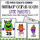 Common Core: Number Cards to 120, Little Monsters w/Activities