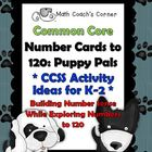 Common Core: Number Cards to 120, Puppy Pals w/Activities