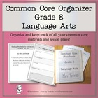 Common Core Organizer and Planner- Eighth Grade ELA