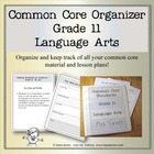 Common Core Organizer -  Grade Eleven Language Arts