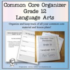Common Core Organizer - Twelfth Grade Language Arts