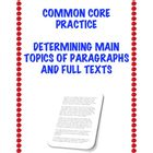 Common Core Practice: Main Topics of Paragraphs and Full Texts