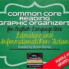 Common Core Reading Lit & Non-Fiction Graphic Organizers {