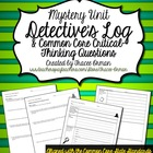Common Core Reading Mystery Unit Detective Log &amp; Questions