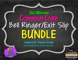 Common Core Reading & Writing Bell Ringers Exit Slips BUND