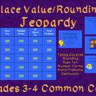 Common Core Rounding and Place Value Jeopardy-Grades 3-4 Fun!!
