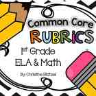 Common Core Rubrics: 1st Grade ELA & Math