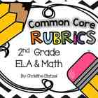 Common Core Rubrics: 2nd Grade ELA & Math
