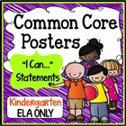 "Kindergarten Common Core Standards ""I Can Statements"" - ELA ONLY"