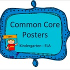 Common Core Standards Posters - Kindergarten ELA