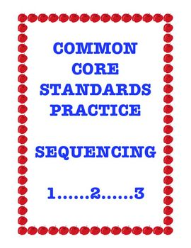 Common Core Standards Practice: Sequencing