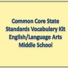 Common Core State Standards English/LA Vocubulary Kit Midd