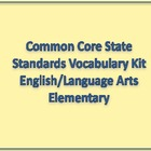 Common Core State Standards Vocabulary Kit Elementary Eng/LA