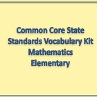 Common Core State Standards Vocabulary Kit Elementary Math