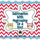 Common Core Subtraction with Regrouping is a Hoot 2.NBT.7