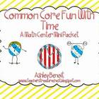 Common Core Time Packet {4 Centers}