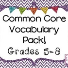 Common Core Vocabulary Pack: Grades 5-8!