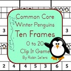 Common Core: Winter Penguins {Ten Frames 0-20 Clip It Game}