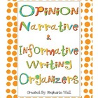 Common Core Writing Organizers - Opinion, Narrative, &amp; Inf