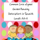 Common Core aligned Guided Reading Descriptors AA-A in Spanish