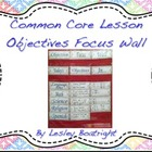 Common Core and Objectives Focus Wall