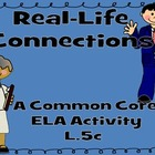 Common Core:Real-Life Connections:Standard L5c
