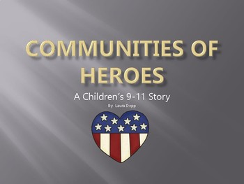 Communities of Heroes A Children's 9-11 (September 11th) Story