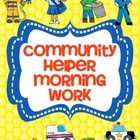 Community Helper Morning Work  (Common Core Alligned)