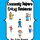 Community Helpers Crazy Sentences - A Mixed Up Sentence Activity