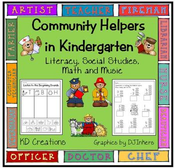 Community Helpers in Kindergarten:  Literacy  *  Music *  Math
