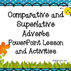 Comparative and Superlative Adverbs PowerPoint Lesson