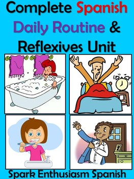 Complete Daily Routine/Reflexives Unit in Spanish (Rutina Diaria)