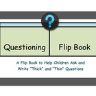Comprehension: Asking and Writing Thick and Thin Questions