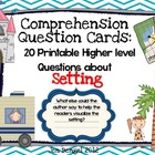 Comprehension Question Cards for Setting: 20 Questions in